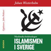 Islamismen i Sverige - Johan Westerholm