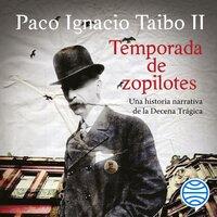 Temporada de zopilotes - Paco Ignacio Taibo II