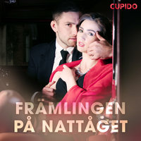 Främlingen på nattåget - Cupido And Others
