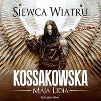 Siewca Wiatru - Maja Lidia Kossakowska