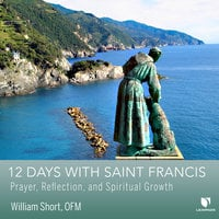 12 Days with Saint Francis: Prayer, Reflection, and Spiritual Growth - William J. Short