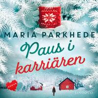 Paus i karriären - Maria Parkhede