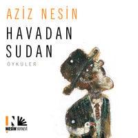 Havadan Sudan - Aziz Nesin