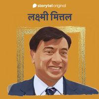 Lakshmi Mittal - Yashwant Kasotia, Harshit Gupta