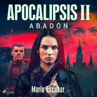 Apocalipsis - II - Abadón - NARRADO - Mario Escobar Golderos