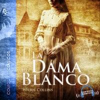 La dama de blanco - Dramatizado - Wilkie Collins