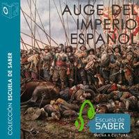 Auge del Imperio español - Manuel Rivero