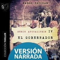 Apocalipsis - IV - El gobernador - NARRADO - Mario Escobar Golderos