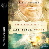 Apocalipsis - I - Las siete Copas - Mario Escobar Golderos