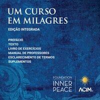 Um Curso em Milagres - Scribed by Dr. Helen Schucman