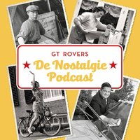 De nostalgie-podcast - Gt Rovers