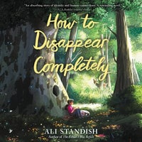 How to Disappear Completely - Ali Standish