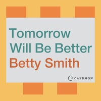 Tomorrow Will Be Better - Betty Smith