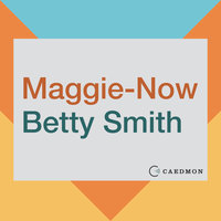 Maggie-Now - Betty Smith
