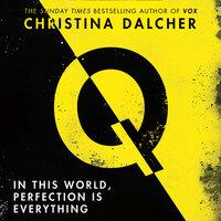 Q - Christina Dalcher