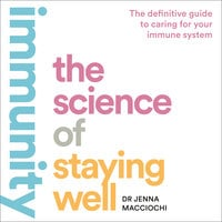 Immunity: The Science of Staying Well - Dr Jenna Macciochi