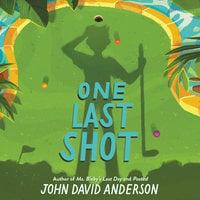 One Last Shot - John David Anderson