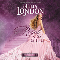 A Royal Kiss & Tell - Julia London