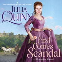 First Comes Scandal: A Bridgerton Prequel - Julia Quinn