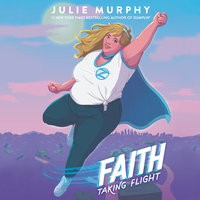 Faith: Taking Flight - Julie Murphy