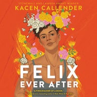 Felix Ever After - Kacen Callender