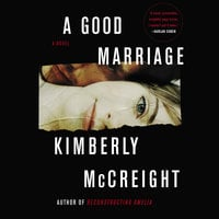 A Good Marriage: A Novel - Kimberly McCreight