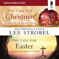 The Case for Christmas/The Case for Easter: Audio Bible Studies - Lee Strobel