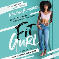 Fit Gurl: The Total-Body Turnaround Program - Melissa Alcantara