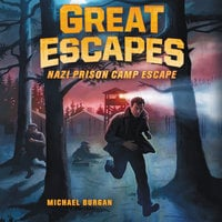 Great Escapes #1: Nazi Prison Camp Escape - Michael Burgan