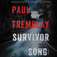 Survivor Song: A Novel - Paul Tremblay