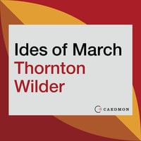 The Ides of March: A Novel - Thornton Wilder