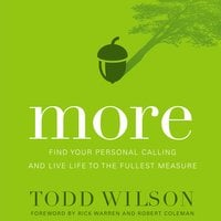 More: Find Your Personal Calling and Live Life to the Fullest Measure - Todd Wilson