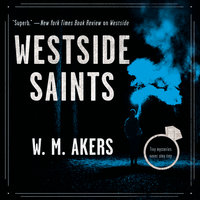 Westside Saints: A Novel - W.M. Akers