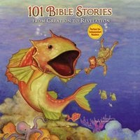 101 Bible Stories from Creation to Revelation - Zondervan