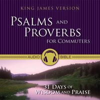 Psalms and Proverbs for Commuters Audio Bible – King James Version, KJV: 31 Days of Praise and Wisdom from the King James Version Bible - Zondervan