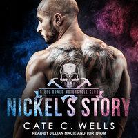 Nickel's Story - Cate C. Wells