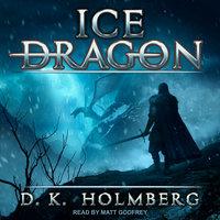 Ice Dragon - D.K. Holmberg