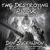 The Destroying Plague - Dan Sugralinov