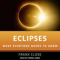 Eclipses: What Everyone Needs to Know - Frank Close
