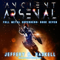Ancient Arsenal - Jeffery H. Haskell