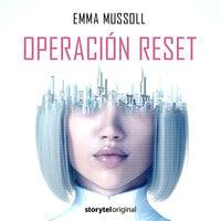 Operación Reset E01 - Emma Mussoll