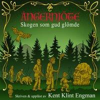 Ångernjöte : Skogen som gud glömde - Kent Klint