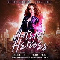 Hateful Heroes - Michelle Hercules