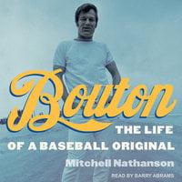 Bouton: The Life of a Baseball Original - Mitchell Nathanson