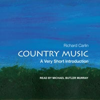 Country Music: A Very Short Introduction - Richard Carlin