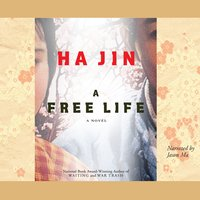 A Free Life - Ha Jin