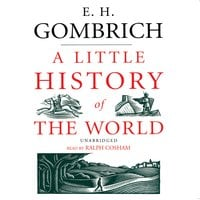 A Little History of the World - E.H. Gombrich, Gerald McSorley