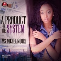 A Product of the System - Michel Moore