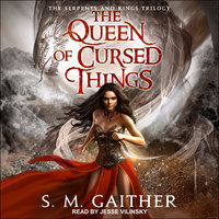 The Queen of Cursed Things - S.M. Gaither