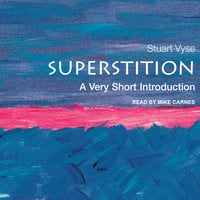 Superstition: A Very Short Introduction - Stuart Vyse